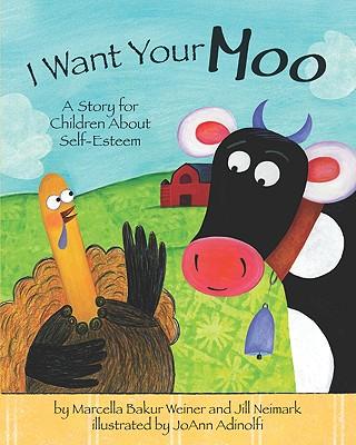 I Want Your Moo By Weiner, Marcella Bakur/ Neimark, Jill/ Adinolfi, Joann (ILT)
